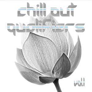 Album Chill Out Qualifiers Vol.1 from Various Artists