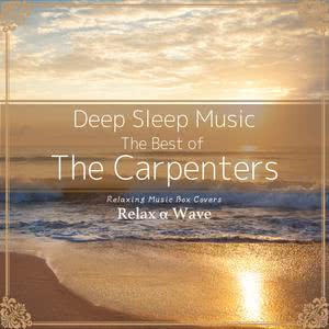 Album Deep Sleep Music - The Best of The Carpenters: Relaxing Music Box Covers from Relaxing Instrumental Music Box
