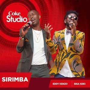 Listen to Sirimba (Coke Studio Africa) song with lyrics from Bisa Kdei