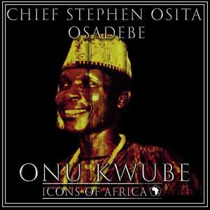 Album Onu Kwube from Chief Stephen Osita Osadebe