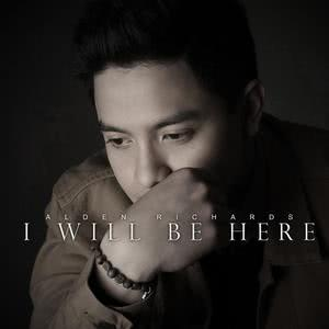 Album I Will Be Here from Alden Richards