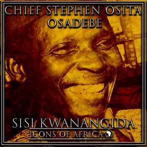 Album Sisi Kwanangida from Chief Stephen Osita Osadebe