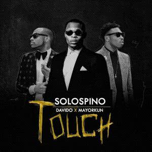 Album Solospino ft. Davido & Mayorkun - Touch from Solospino