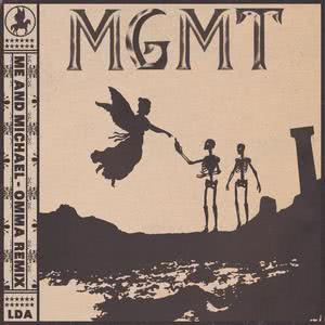 Album Me and Michael (OMMA Remix) from MGMT