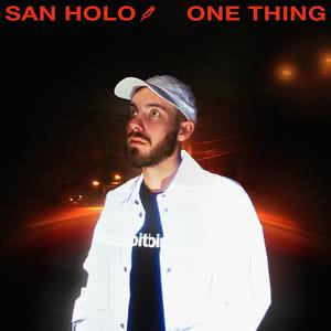Listen to One Thing song with lyrics from San Holo