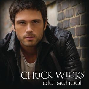 Album Old School from Chuck Wicks