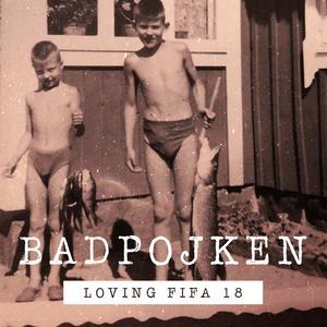 Album Loving Fifa 18 from Badpojken