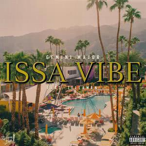 Listen to ISSA Vibe song with lyrics from Gemini Major