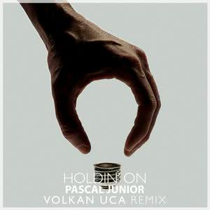 Album Holdin' On (Volkan Uca Remix) from Pascal Junior