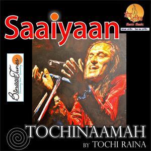 Album Saaiyaan from Tochi Raina