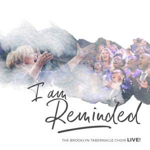 Album I Am Reminded (feat. Nicole Binion) [Live] from The Brooklyn Tabernacle Choir