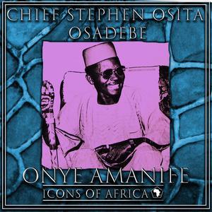 Album Onye Amanife from Chief Stephen Osita Osadebe