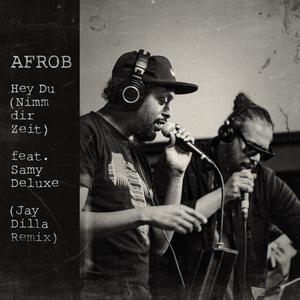 Album Hey Du (Nimm dir Zeit) (Acoustic, Jay Dilla Remix) from Afrob
