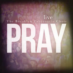 Album Pray from The Brooklyn Tabernacle Choir