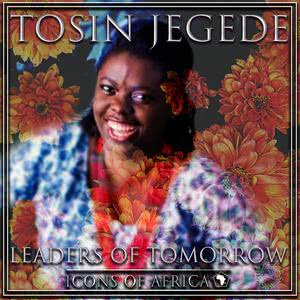 Album Leaders Of Tomorrow from Tosin Jegede
