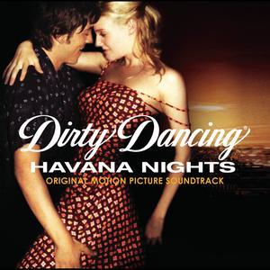 Album Dirty Dancing: Havana Nights from Dirty Dancing Havana Nights