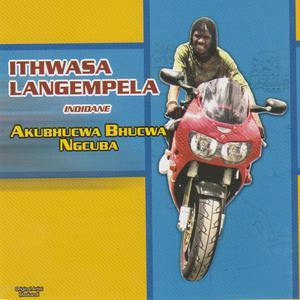 Album Akubhucwa Bhucwa Ngcuba from Ithwasa Langempela