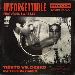 Unforgettable (Tiësto vs. Dzeko AFTR:HRS Remix)