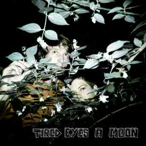 Album Tired Eyes a Moon from Listen To Girl