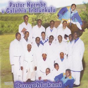 Pastor Nyembe & Galathia Indlunkulu