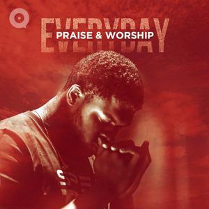 Updated Playlists Everyday Praise & Worship