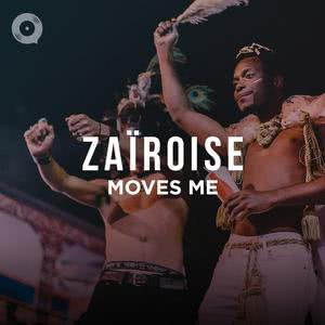 Zaïroise Moves Me