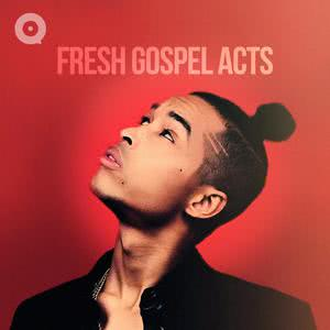 Updated Playlists Fresh Gospel Acts