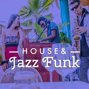 House & Jazz Funk