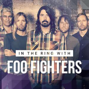 In The Ring with Foo Fighters