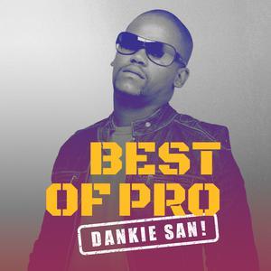 Best of PRO: Dankie San!