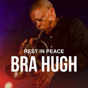 Rest In Peace: Bra Hugh