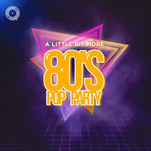 A Little Bit More 80's: Pop Party
