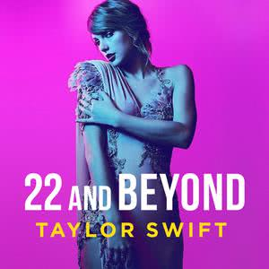 Updated Playlists 22 and Beyond: Taylor Swift