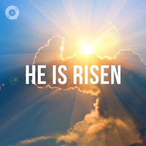 Updated Playlists He is Risen