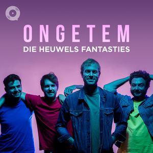 Updated Playlists Die Heuwels Fantasties: Ongetem