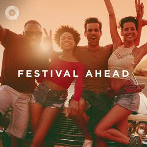 Updated Playlists Festival Ahead