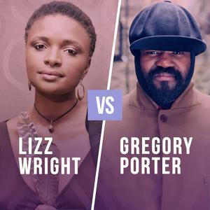 Lizz Wright VS Gregory Porter