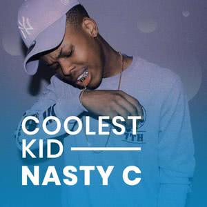 Updated Playlists Coolest Kid: Nasty C