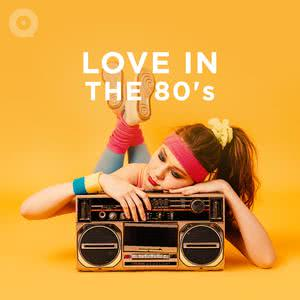 Updated Playlists Love in the '80s