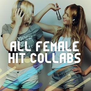 All Female Hit Collabs