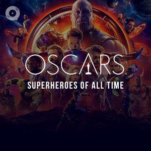 Oscars: Superheroes of All Time
