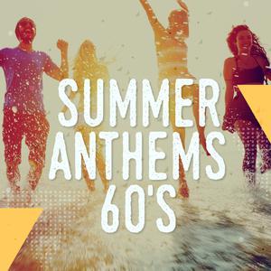Summer Anthems 60s