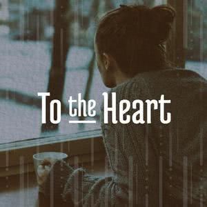 To The Heart
