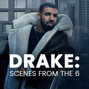 Updated Playlists Drake: Scenes From The 6