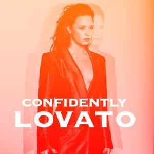 Updated Playlists Demi Lovato: Confidently Lovato