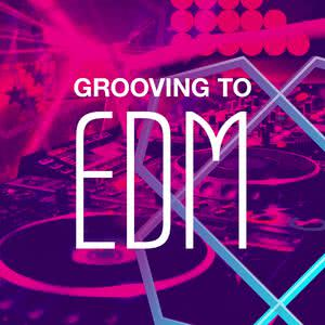 Grooving To EDM