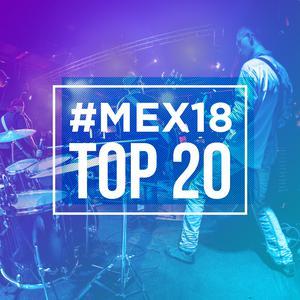 #MEX18 Top 20