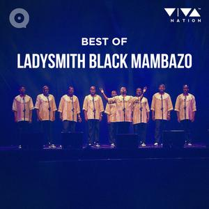 Updated Playlists Best of Ladysmith Black Mambazo