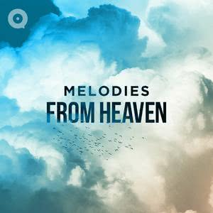 Updated Playlists Melodies from Heaven