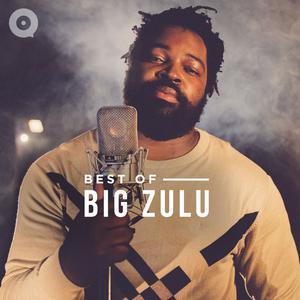 Best of Big Zulu